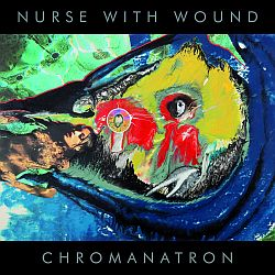 Nurse With Wound_Chromanatron