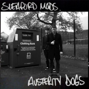 Sleaford Mods-austerity-dogs