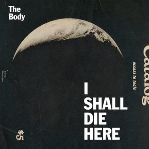 The Body_I Shall Die Here
