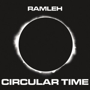 Ramleh_Circular Time