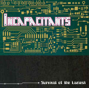 Incapacitants_Survival-of-the-Laziest